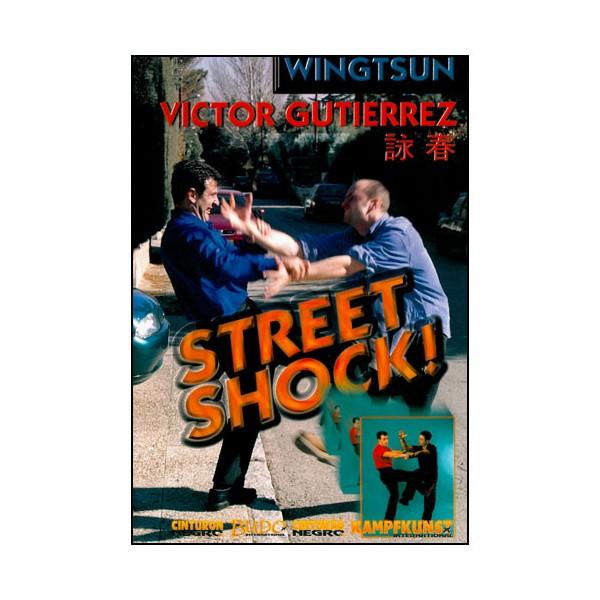 Wing Tsun, Street Shock Vol.1 - Victor Gutierrez