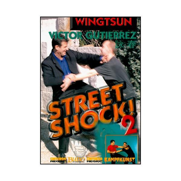 Wing Tsun, Street Shock Vol.2 - Victor Gutierrez