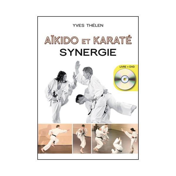 Aikido et Karaté Synergie + DVD - Y. Thélen