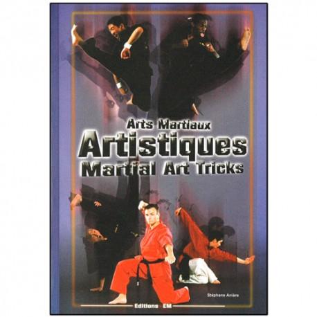 Arts martiaux artistiques, martial arts tricks - Stéphane Anière