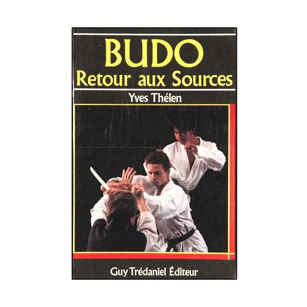 Budo, retour aux sources - Yves Thélen
