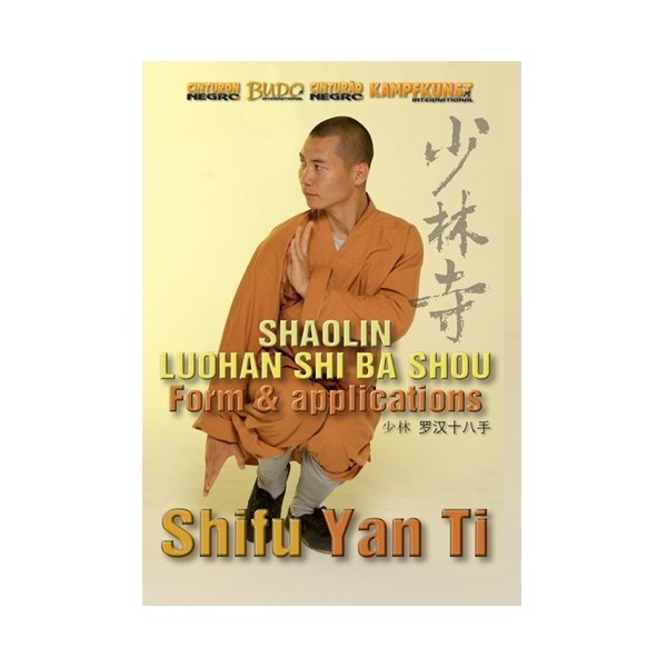 Shaolin Luohan Shi Ba Shou form & applications - Yan Ti