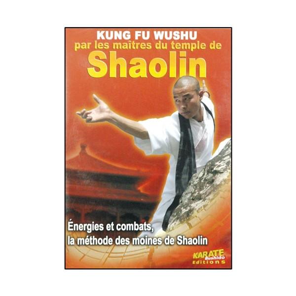 Shaolin, KF Wushu : énergies & combats, la méthode des moines Shaolin