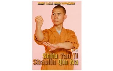 Shifu Yan Ti Shaolin Qin Na - Yan Ti