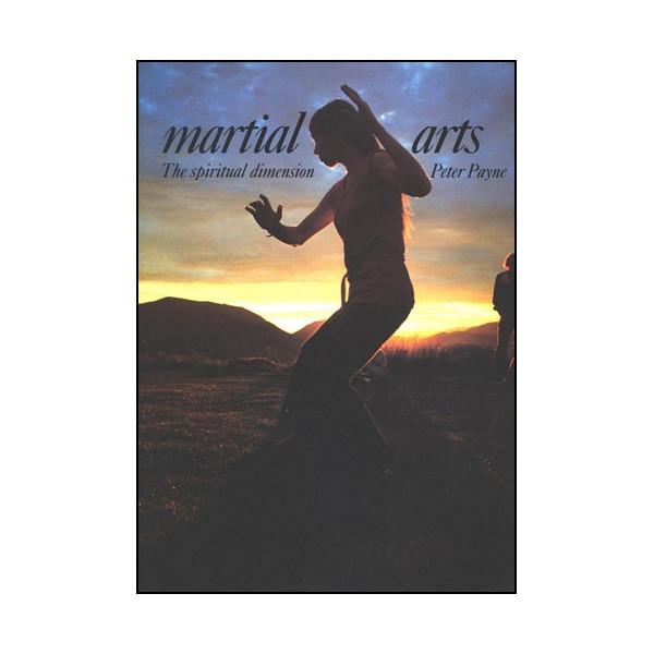 Martial Arts, the spiritual dimension  (anglais) - P Payne