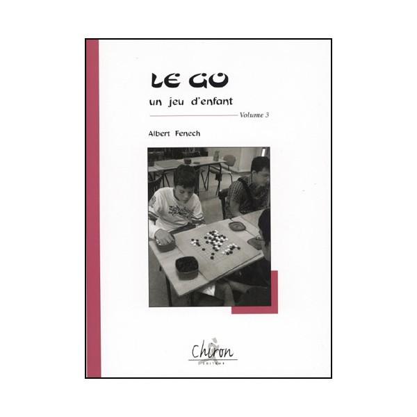 Le Go un jeu d'enfant Vol.3 - A Fenech