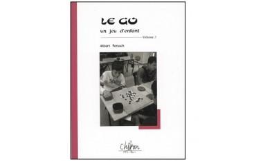 Le go, un jeu d'enfant, volume 3 - Albert Fenech