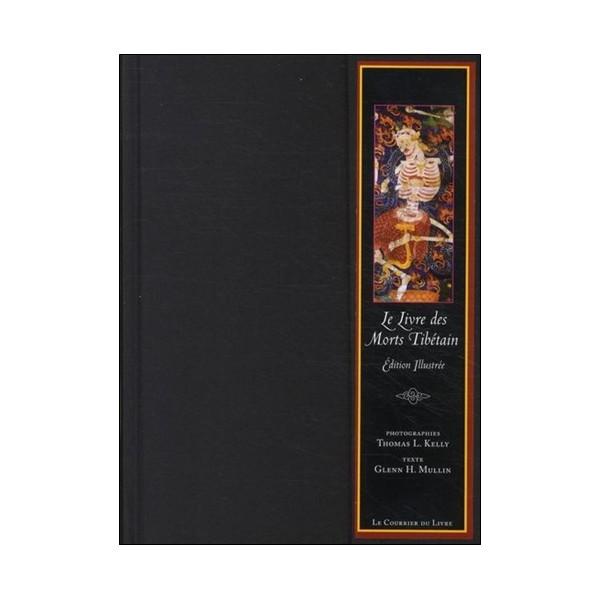 Le livre des morts tibétains (éd illustrée) - T L.Kelly/G H.Mullin