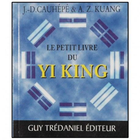 Le petit livre du Yi King - JD Cauhépé/AZ Kuang