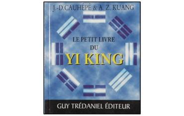 Le petit livre du Yi King - Jean-Daniel Cauhépé & A.Z. Kuang