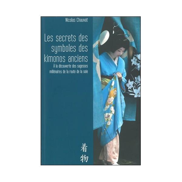 Les secrets symboles des Kimonos anciens - Nicolas Chauvat