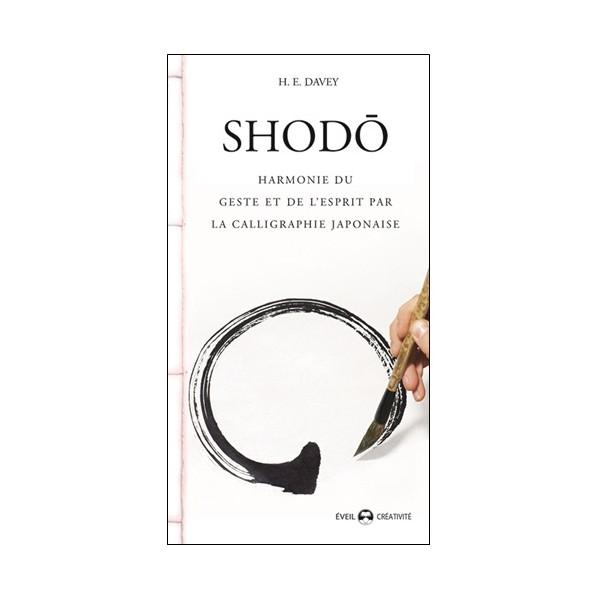 Shodô, harmonie du geste & de l'esprit - H. E. Davey