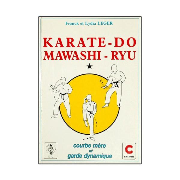 Karaté-Do Mawashi-Ryu T1, courbe mère & garde dynam - F. & L. Leger