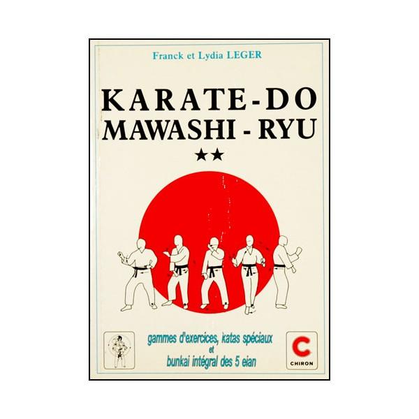 Karaté-Do Mawashi-Ryu T2, gammes d'exerc & katas spéc - F. & L. Leger