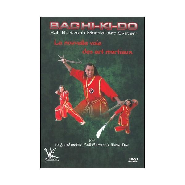 Bachii-Ki-Do la nouvelle voie des ats martiaux - Ralph Bartzsch