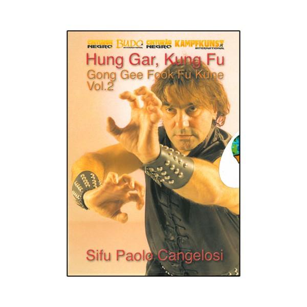 Hung Gar Kung Fu, Gong Gee Fook Fu Kune Vol.2 - Cangelosi