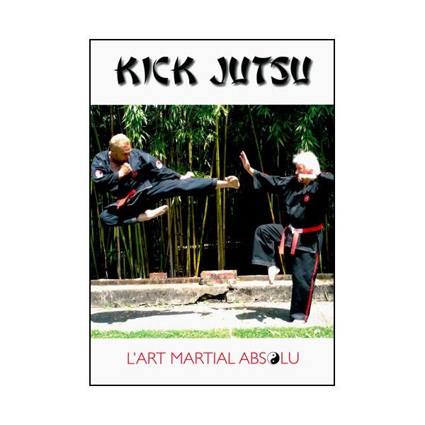 Kick Jutsu l'art martial absolu - Penouel
