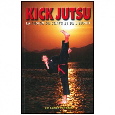 Kick Jutsu la fusion du corps et de l'esprit - Penouel