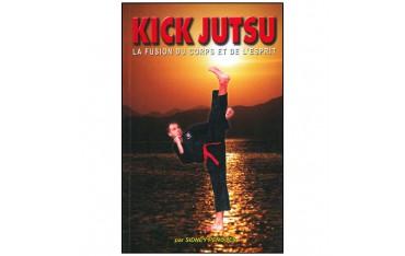 Kick Jutsu, la fusion du corps et de l'esprit - Sydney Penouel