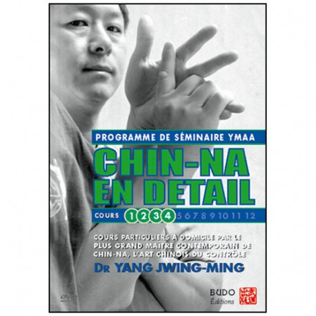 Chin-Na en détail, cours 1 à 4 - Yang Jwing-Ming