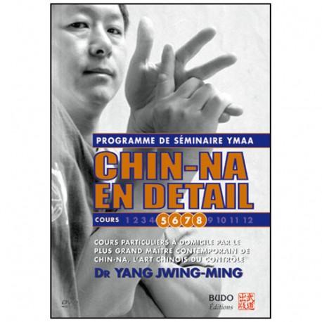 Chin-Na en détail, cours 5 à 8 - Yang Jwing-Ming