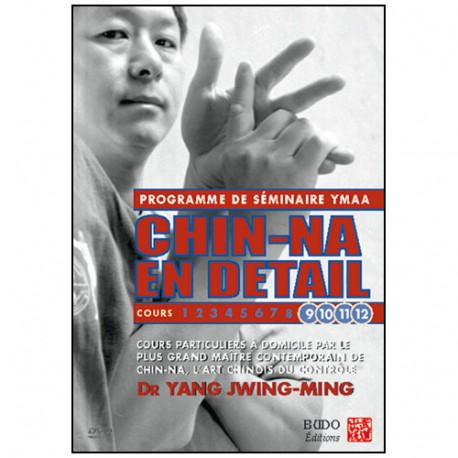 Chin-Na en détail, cours 9 à 12 - Yang Jwing-Ming