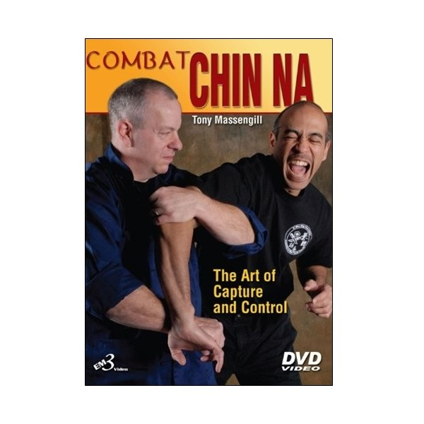 Combat Chin Na, the art of capture & control - Tony Massengill (angl)