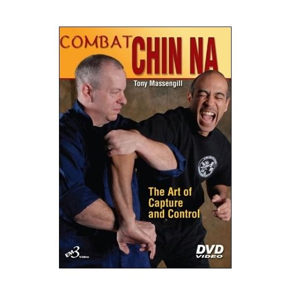 Combat Chin Na, the art of capture & control - Tony Massengill (angl)
