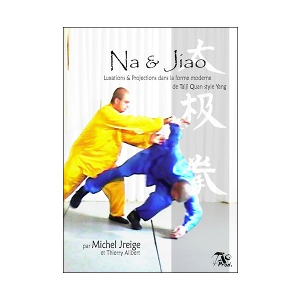 Na & Jiao, luxations & projections Taiji Q. Yang - T. Alibert (2 dvd)
