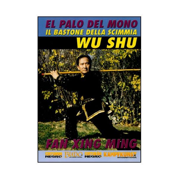 Wu Shu, El palo del mono (bâton long) - Fan Xing Ming