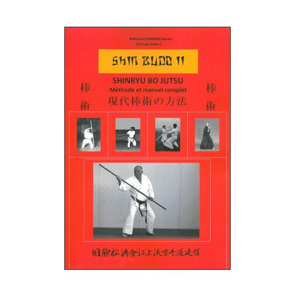 Shinryu Bo Jutsu, méthode et  manuel complet - William A. Schneider
