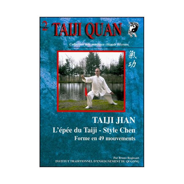 Taiji Jian, l'épée du taiji style Chen - Bruno  Rogissart