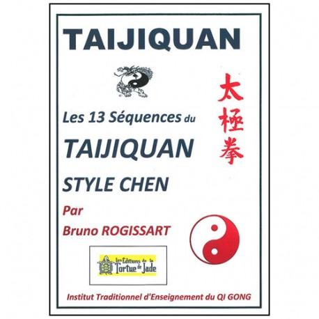 Taijiquan style Chen, les 13 séquences - Bruno Rogissart