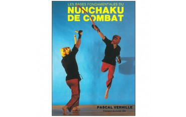 Les bases fondamentales du Nunchaku de combat - Pascal Verhille
