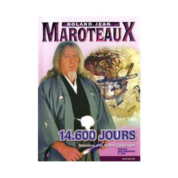 14.600 jours Mémoire d'un Budoka philosophe - R J Maroteaux (ed luxe)