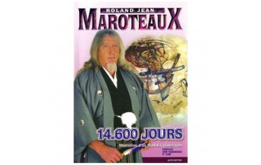 14.600 jours Mémoire d'un Budoka philosophe - Roland Jean Maroteaux (édition de luxe)