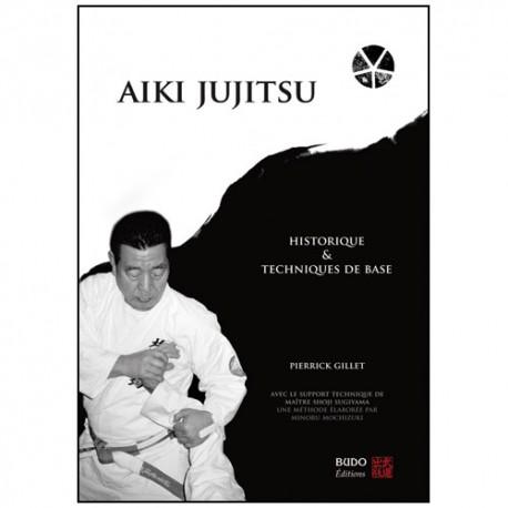 Aiki Jujitsu, Historique & techniques de base - P Gillet