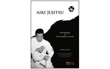 Aiki Jujitsu, historique & techniques de base - Pierrick Gillet