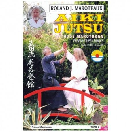 Aiki Jutsu méthode Marotokan tome 2 - Roland J. Maroteaux