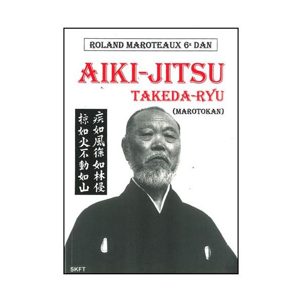 Aiki-Jitsu Takeda-Ryu Marotokan - Maroteaux