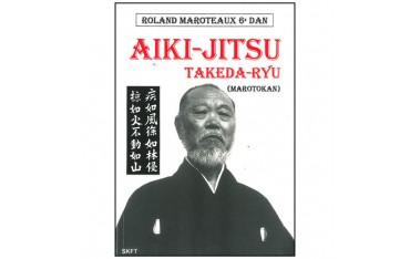 Aiki-Jitsu Takeda-Ryu Marotokan - Roland J. Maroteaux