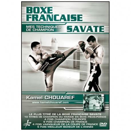 Boxe Francaise Savate, mes techniques de champion - Kamel Chouaref