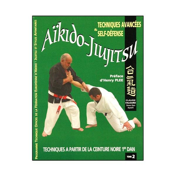 Aikido Jiujitsu Tome 2, historique et fondamentaux - Claude Falourd
