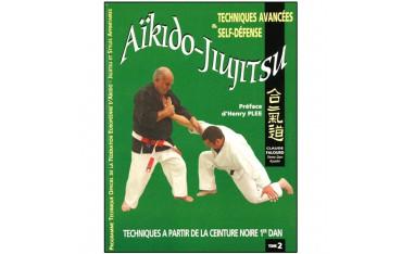 Aïkido-Jiujitsu Tome 2, techniques avancées et self-défense, techniques à partir de la ceinture noire 1er dan - Claude Falourd