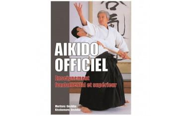 Aikido Officiel, enseignement fondamental et supérieur - Moriteru Ueshiba et Kisshomaru Ueshiba