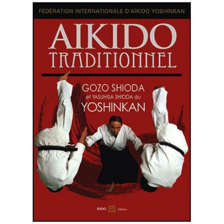 Aikido Traditionnel - Gozo Shioda & Yasuhisa du Yoshinkan