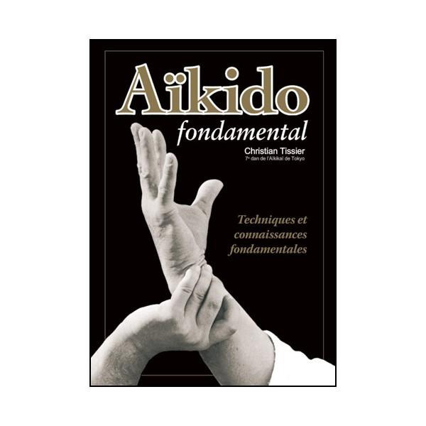 Aikido fondamental 1, tech. et connaissances fond.- Christian Tissier