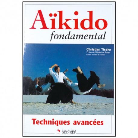 Aikido fondamental 4, techniques avancées - Christian Tissier