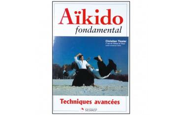 Aïkido fondamental, techniques avancées - Christian Tissier