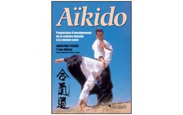 Aïkido fondamental, progression d'enseignement de la ceinture blanche à la ceinture noire - Christian Tissier